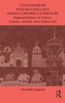 Contemporary English-Language Indian Children's Literature by Michelle Superle