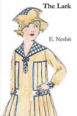 The The Lark by E. Nesbit
