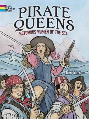 Pirate Queens: Notorious Women of the Sea by John Green