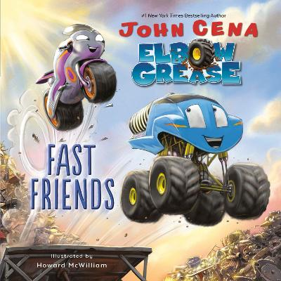 Elbow Grease: Fast Friends by John Cena