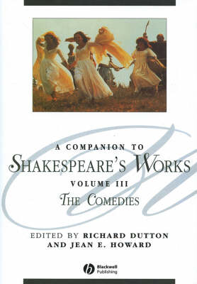 A Companion to Shakespeare's Works by Richard Dutton
