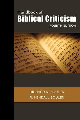 Handbook of Biblical Criticism, Fourth Edition by Richard N. Soulen