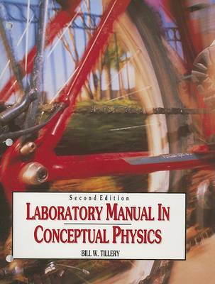 Laboratory Manual in Conceptual Physics by Bill W. Tillery