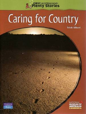 First Australians Upper Primary: Caring for Country by Trish Albert