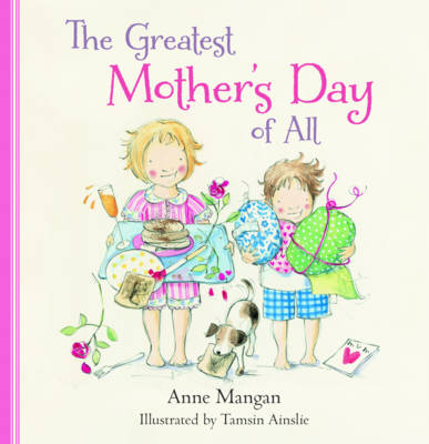 The Greatest Mother's Day of All by Tamsin Ainslie