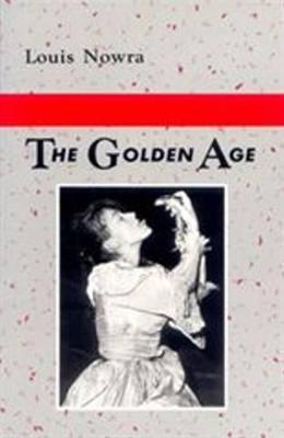 The Golden Age by Louis Nowra