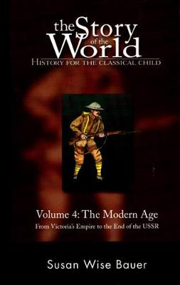 The The Story of the World: History for the Classical Child by Susan Wise Bauer