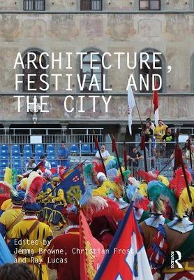 Architecture, Festival and the City by Jemma Browne