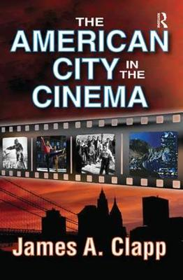 The American City in the Cinema by James A. Clapp