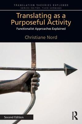 Translating as a Purposeful Activity 2nd Edition by Christiane Nord