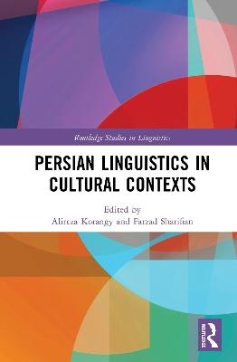 Persian Linguistics in Cultural Contexts by Alireza Korangy