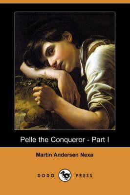 Pelle the Conqueror - Part I (Dodo Press) by Martin Andersen Nexo