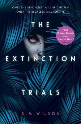 Extinction Trials by S.M. Wilson
