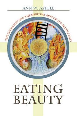 Eating Beauty by Ann W. Astell