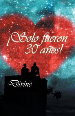 �solo Fueron 30 A�os! by Divine