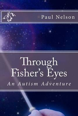 Through Fisher's Eyes by MR Paul C Nelson