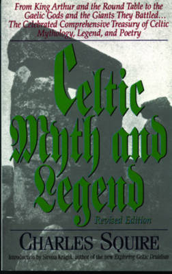 Celtic Myth and Legend by Charles L. Squire