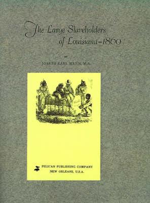Large Slaveholders of Louisiana by Joseph Menn