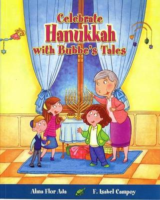 Celebrate Hanukkah with Bubbe's Tales by Alma Flor Ada