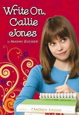 Write On, Callie Jones by Naomi Zucker