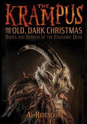 The Krampus And The Old, Dark Christmas by Al Ridenour