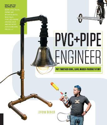 PVC and Pipe Engineer by Jordan Bunker