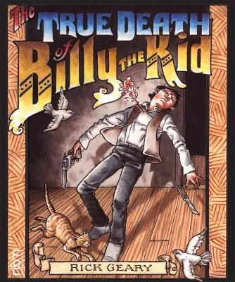 True Death Of Billy The Kid by Rick Geary