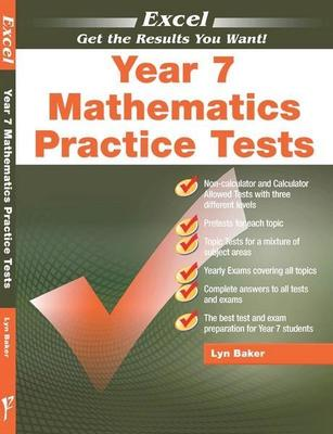 Excel Year 7 Mathematics Practice Tests by Lyn Baker