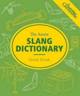 Aussie Slang Dictionary by Frank Povah