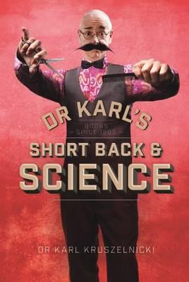 Dr Karl's Short Back & Science by Dr Karl Kruszelnicki