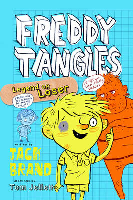 Freddy Tangles: Legend or Loser by Jack Brand