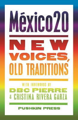 Mexico20: New Voices, Old Traditions by Cecily Gayford