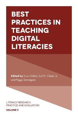 Best Practices in Teaching Digital Literacies by Evan Ortlieb