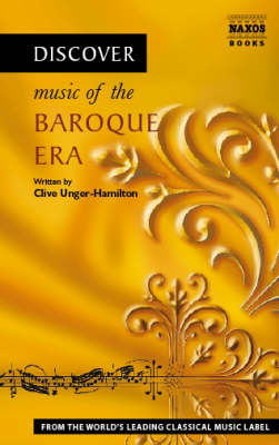Discover Music of the Baroque Era by Clive Unger-Hamilton