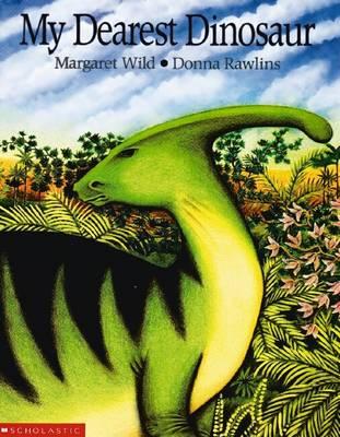 My Dearest Dinosaur by Margaret Wild