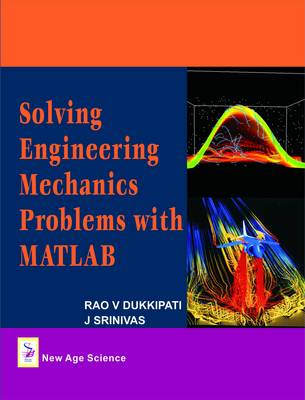 Solving Engineering Mechanics Problems with Matlab by Rao V. Dukkipati