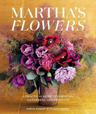 Martha's Flowers: A Practical Guide to Growing, Gathering, and Enjoying: Deluxe Edition by Martha Stewart