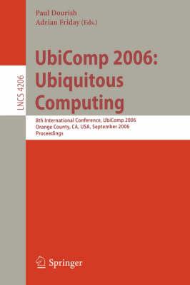 UbiComp 2006: Ubiquitous Computing by Paul Dourish