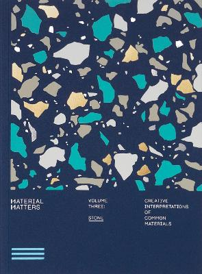 Material Matters 03: Stone: Creative interpretations of common materials by