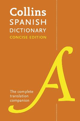 Collins Spanish Dictionary Concise Edition by Collins Dictionaries
