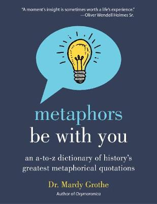 Metaphors Be with You by Mardy Grothe