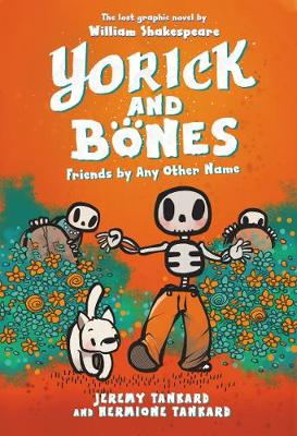 Yorick and Bones: Friends by Any Other Name by Jeremy Tankard