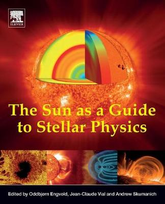 The Sun as a Guide to Stellar Physics by Oddbjorn Engvold