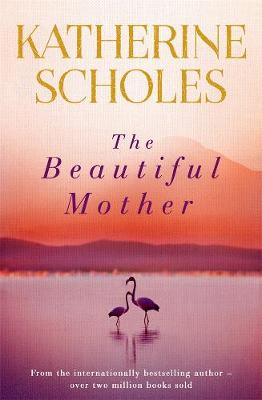 The Beautiful Mother by Katherine Scholes