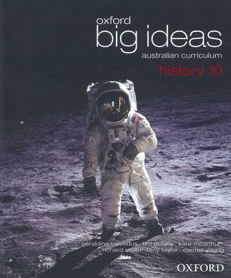 Oxford Big Ideas History 10 Ac Student Book by Geraldine Carrodus