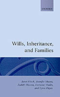 Wills, Inheritance and Families by Professor Janet V. Finch