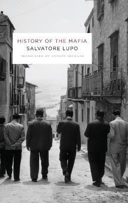 History of the Mafia by Salvatore Lupo