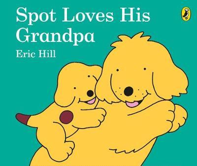 Spot Loves His Grandpa book