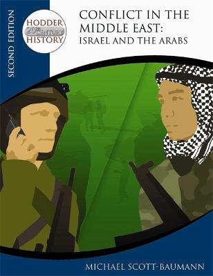 Hodder Twentieth Century History: Conflict in the Middle East: Israel and the Arabs 2nd Edition by Michael Scott-Baumann