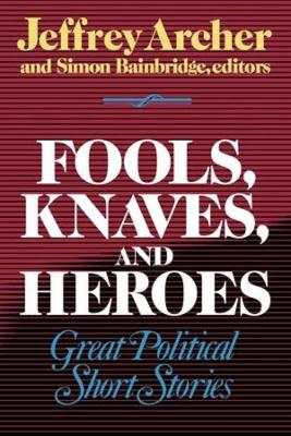 Fools, Knaves and Heroes by Jeffrey Archer